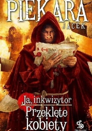 Ja, inkwizytor. Przeklęte kobiety.