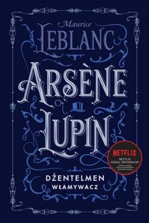 Arsene Lupin. Dżentelmen włamywacz