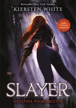Slayer. Ostatnia pogromczyni