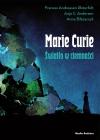 Maria Skłodowska-Curie Światło w ciemności