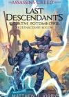 An Assassin's Creed Series: Last Descendants. Ostatni potomkowie. Przeznaczenie bogów