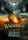 Wikingowie. Kraina Proroka