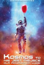 Zapowiedź: Kosmos to nie jest miejsce dla poważnych ludzi
