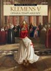 Klemens V. Ofiara Templariuszy